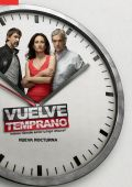 Возвращайся пораньше /Vuelve Temprano/ (2014)