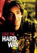 """Постер 1 из 1 из фильма """"Горечь любви"""" /Love the Hard Way/ (2001)"""