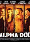 """Постер 8 из 9 из фильма """"Альфа Дог"""" /Alpha Dog/ (2006)"""