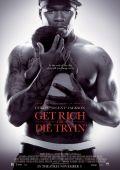 """Постер 1 из 1 из фильма """"Разбогатей или сдохни"""" /Get Rich or Die Tryin'/ (2005)"""