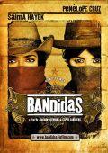 """Постер 1 из 4 из фильма """"Бандитки"""" /Bandidas/ (2006)"""