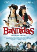 """Постер 4 из 4 из фильма """"Бандитки"""" /Bandidas/ (2006)"""