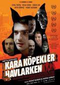 """Постер 1 из 1 из фильма """"Лай черных псов"""" /Kara kopekler havlarken/ (2009)"""