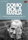 """Постер 1 из 1 из фильма """"Как шар без рукоятки"""" /Como bola sin manija/ (2010)"""
