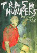 Трахальщики мусорных бачков /Trash Humpers/ (2009)
