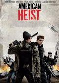 """Постер 9 из 9 из фильма """"Ограбление по-американски"""" /American Heist/ (2014)"""