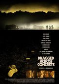 Закатать в асфальт /Dragged Across Concrete/ (2018)