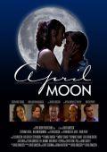 """Постер 1 из 1 из фильма """"Апрельская Луна"""" /April Moon/ (2007)"""