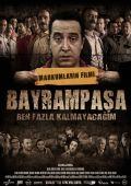 """Постер 2 из 7 из фильма """"Байрампаша, я надолго не останусь"""" /Bayrampasa: Ben fazla kalmayacagim/ (2007)"""