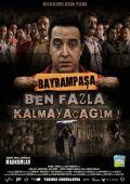 """Постер 5 из 7 из фильма """"Байрампаша, я надолго не останусь"""" /Bayrampasa: Ben fazla kalmayacagim/ (2007)"""