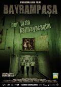 """Постер 7 из 7 из фильма """"Байрампаша, я надолго не останусь"""" /Bayrampasa: Ben fazla kalmayacagim/ (2007)"""