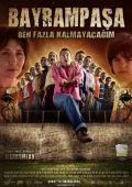 """Постер 1 из 7 из фильма """"Байрампаша, я надолго не останусь"""" /Bayrampasa: Ben fazla kalmayacagim/ (2007)"""