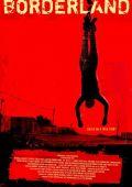 """Постер 1 из 5 из фильма """"За гранью страха"""" /Borderland/ (2007)"""