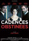 """Постер 2 из 2 из фильма """"Навязчивые ритмы"""" /Cadences obstinees/ (2013)"""
