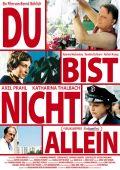 """Постер 1 из 1 из фильма """"Ты не одинок"""" /Du bist nicht allein/ (2007)"""