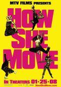 """Постер 5 из 5 из фильма """"Как она двигается"""" /How She Move/ (2007)"""