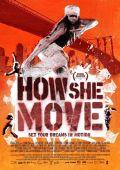 """Постер 1 из 5 из фильма """"Как она двигается"""" /How She Move/ (2007)"""