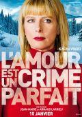 """Постер 5 из 6 из фильма """"Любовь - это идеальное преступление"""" /L'amour est un crime parfait/ (2013)"""