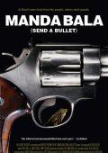 """Постер 2 из 2 из фильма """"Выстрел"""" /Manda Bala (Send a Bullet)/ (2007)"""