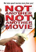 "Постер 2 из 3 из фильма ""Еще одна комедия"" /Not Another Not Another Movie/ (2011)"