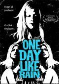 """Постер 1 из 1 из фильма """"Каждый день, как дождь"""" /One Day Like Rain/ (2007)"""