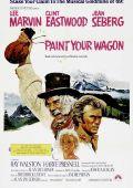 """Постер 9 из 13 из фильма """"Золото Калифорнии"""" /Paint Your Wagon/ (1969)"""