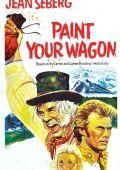 """Постер 1 из 13 из фильма """"Золото Калифорнии"""" /Paint Your Wagon/ (1969)"""