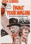 """Постер 12 из 13 из фильма """"Золото Калифорнии"""" /Paint Your Wagon/ (1969)"""