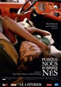 """Постер 1 из 1 из фильма """"Раз уж мы родились"""" /Puisque nous sommes nes/ (2008)"""