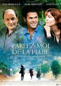 """Постер 2 из 2 из фильма """"Расскажи мне о дожде"""" /Parlez-moi de la pluie/ (2008)"""