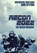 "Постер 1 из 1 из фильма ""Разведка 2022: Инцидент меццо"" /Recon 2022: The Mezzo Incident/ (2007)"