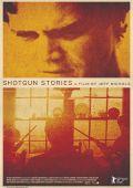"""Постер 3 из 5 из фильма """"Огнестрельные истории"""" /Shotgun Stories/ (2007)"""