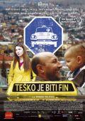 """Постер 1 из 1 из фильма """"Трудно быть хорошим"""" /Tesko je biti fin/ (2007)"""