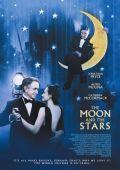 """Постер 1 из 1 из фильма """"Звезды под Луною"""" /The Moon and the Stars/ (2007)"""