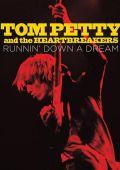 Том Петти и The Heartbreakers: В погоне за мечтой