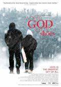 """Постер 1 из 1 из фильма """"Где Господь оставил свои ботинки"""" /Where God Left His Shoes/ (2007)"""