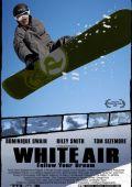 "Постер 3 из 3 из фильма ""Ледяной адреналин"" /White Air/ (2007)"