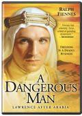 Опасный человек: Лоуренс после Аравии