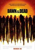 """Постер 4 из 4 из фильма """"Рассвет мертвецов"""" /Dawn of the Dead/ (2004)"""