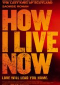 """Постер 3 из 6 из фильма """"Как я теперь люблю"""" /How I Live Now/ (2013)"""