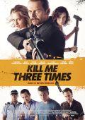 Убей меня трижды /Kill Me Three Times/ (2014)