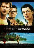"""Постер 1 из 5 из фильма """"Идеальный побег"""" /A Perfect Getaway/ (2009)"""