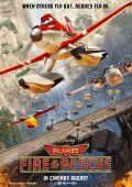 """Постер 2 из 9 из фильма """"Самолеты: Огонь и вода"""" /Planes: Fire & Rescue/ (2014)"""