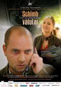 """Постер 1 из 1 из фильма """"Обмен валюты"""" /Schimb valutar/ (2008)"""