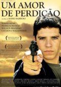 """Постер 1 из 1 из фильма """"Обреченная любовь"""" /Um Amor de Perdicao/ (2008)"""