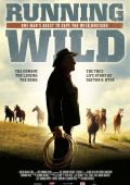"Постер 1 из 1 из фильма ""Running Wild: The Life of Dayton O. Hyde"" /Running Wild: The Life of Dayton O. Hyde/ (2012)"