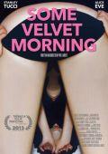 "Постер 1 из 2 из фильма ""Бархатное утро"" /Some Velvet Morning/ (2013)"