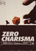 """Постер 2 из 2 из фильма """"Zero Charisma"""" /Zero Charisma/ (2013)"""
