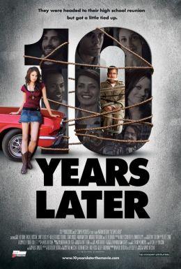 "Постер к фильму ""10 лет спустя"" /10 Years Later/ (2010)"