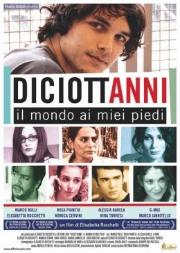 "Постер к фильму ""Восемнадцать - мир у моих ног"" /Diciottanni - Il mondo ai miei piedi/ (2010)"